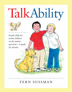 TalkAbility: People Skills for Verbal Children on the Autism Spectrum - A Guide for Parents First Edition: