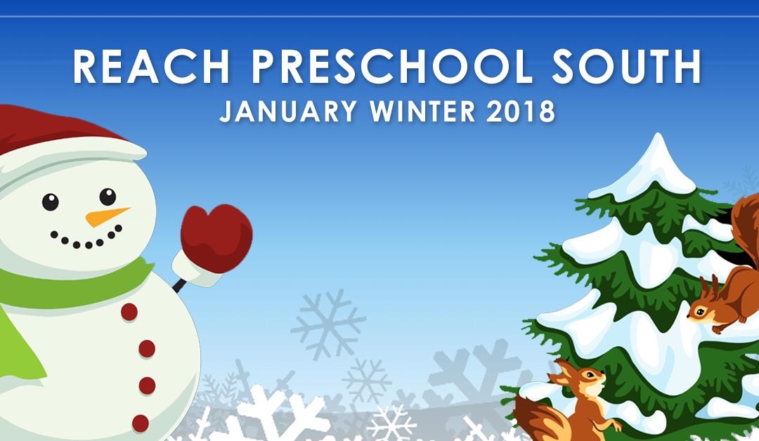 Reach Preschool Newsletter – January 2018 Winter